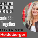 Episode 68 of the Mama Bear Dares Podcast: Get it Together; An Interview with Eirene